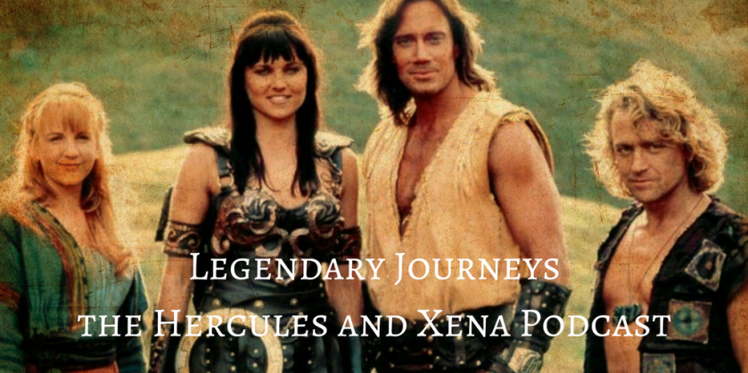 Legendary Journeys the Hercules and Xena Podcast